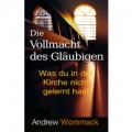 Andrew Wommack, Die Vollmacht des Gläubigen