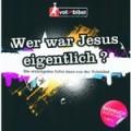 Wer war Jesus eigentlich? (Volxbibel Hörbuch)